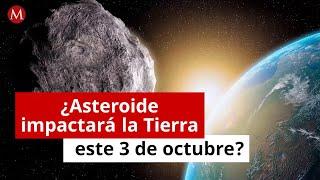 ¿Asteroide impactará la Tierra este 3 de octubre?