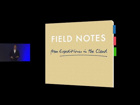 Field Notes from Expeditions in the Cloud - Matt Wood