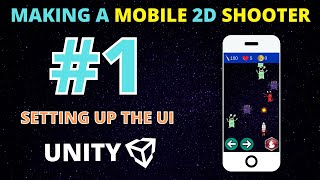 Setting Up The UÏ - 2D Space Shooter Mobile Game (Unity C# ) #1