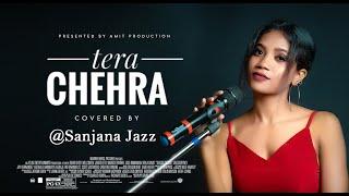 Tera Chehra(Mashup) By Sanjana Jazz   Amit Production I Female Version   Adnan Sami   Romantic Songs