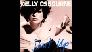More Than Life Itself - Kelly Osbourne (Shut Up)