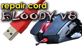 Replace cord Bloody V8. Ремонт провода мыши  Поиск места обрыва, прозвон, замена.