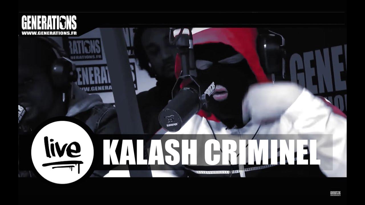 kalash criminel tu sais o 249 nous trouver live des studios de generations