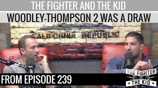 Brendan Schaub - If You're Going To Score Thompson vs Woodley 2 Under 2017 Rules, It Was A Draw