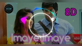 || Imaye Imaye  8D Audio Song ||Raja Rani | GV Prakash Kumar | Tamil 8D Songs