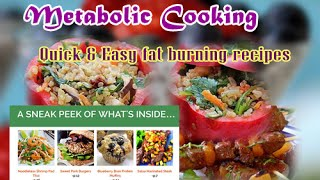 Metabolic Cooking Quick & Easy fat burning recipes