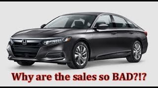 Why are 2018 Honda Accord Sales down SO MUCH?!?