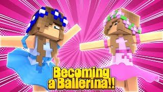 LITTLE CARLY IS A BALLERINA! (Minecraft Roleplay).