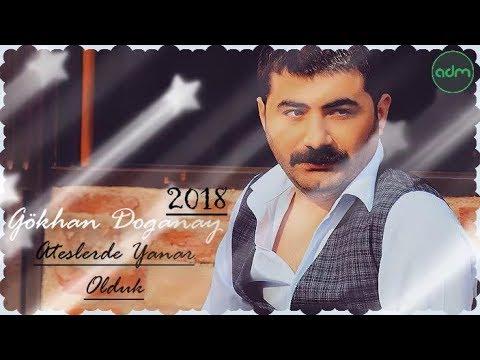 Gökhan Doğanay - Ateşlerde Yanar Olduk..2018..