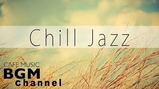 Chill Out Jazz Hiphop Music - Smooth Jazz Music For Work, Study, Relaxation