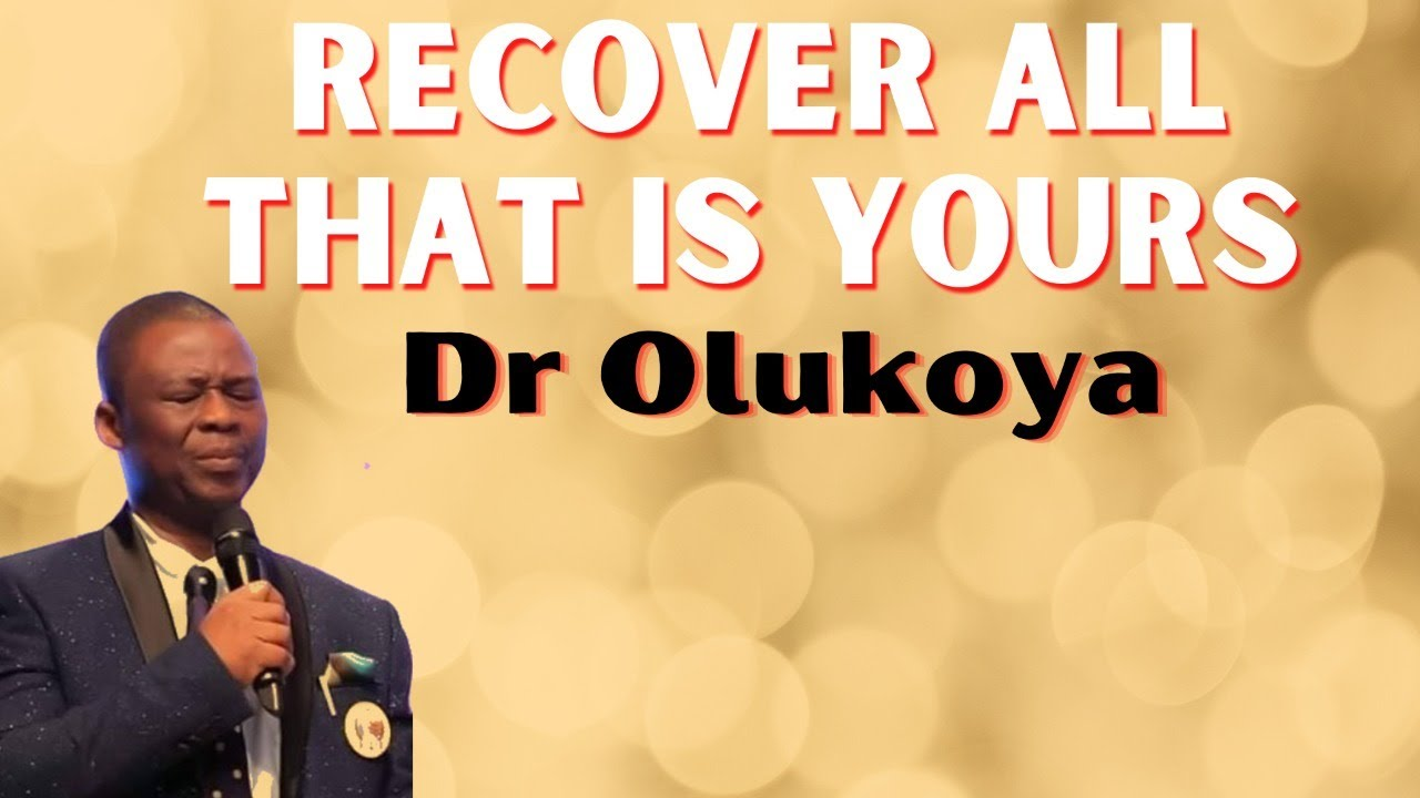 Download Prayers To Recover All Good Things That Belongs To You  - Dr Olukoya