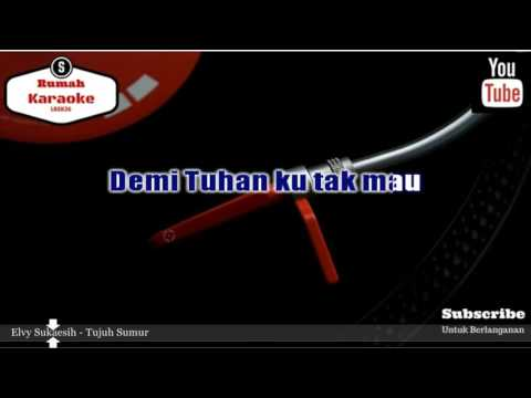 Karaoke Elvy Sukaesih - Tujuh Sumur