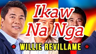Ikaw na nga - Willie Revillame KARAOKE