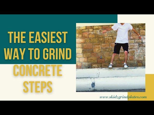 The Easiest Way to grind Concrete Steps | Skidz Grindplates
