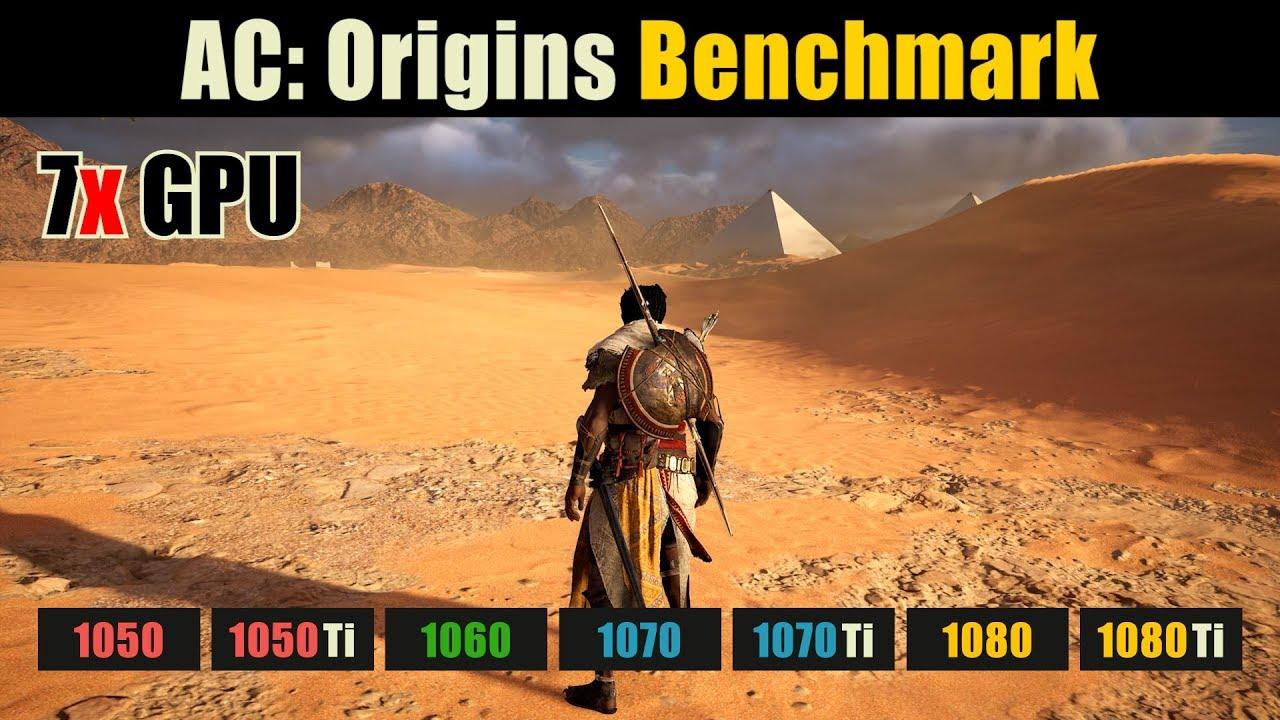 Assassin's Creed: Origins GTX 1050 vs. 1050 Ti vs. 1060 vs. 1070 vs. 1070  Ti vs. 1080 vs. 1080 Ti