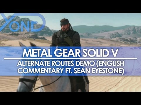 Metal Gear Solid V - Alternate Routes Demo 1080p 60PFS (English Commentary ft. Sean Eyestone)
