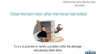 close the barn door after the horse has bolted