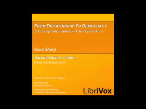 From Dictatorship to Democracy (FULL Audiobook)