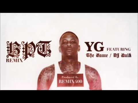 YG - BPT ft. The Game & DJ Quik (Official Audio) [Prod by. Remix400]