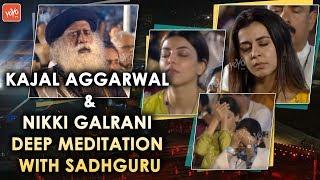 Kajal Agarwal andamp; Nikki Galrani Deep Meditation with Sadhguru   Sadhguru Mahashivratri 2020
