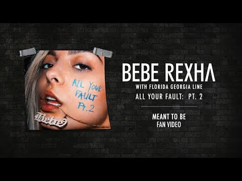 Bebe Rexha - Meant to Be (feat. Florida Georgia Line) [Fan Video]