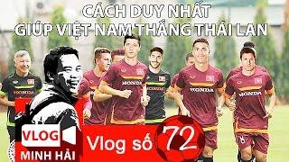 Vlog Minh Hải | Bóng đá Việt Nam còn thua Thái Lan dài dài