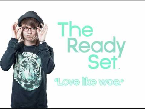 "The Ready Set - ""Love Like Woe"""