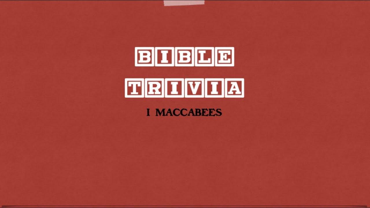Bible Trivia - I Maccabees