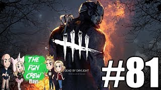 The FGN Crew Plays: Dead by Daylight #81 - Hash Slinging Slasher