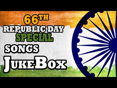 66th Republic Day Special Songs | Jukebox | Vol - 1