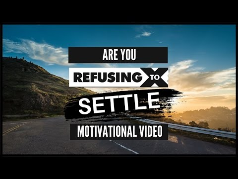 Are you refusing to settle?