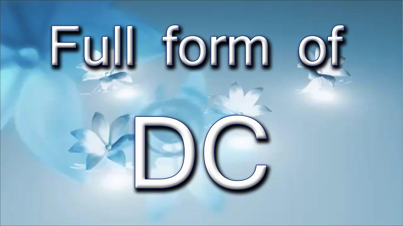 Full Form Of DC - YouTube