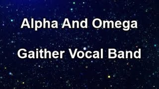 Alpha And Omega Gaither Vocal Band (Lyrics)