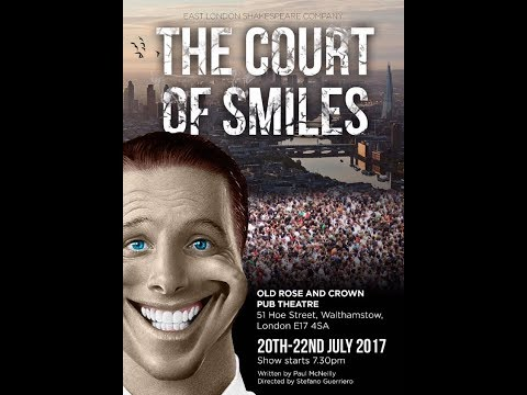 The Court of Smiles, The East London Shakespeare Company.