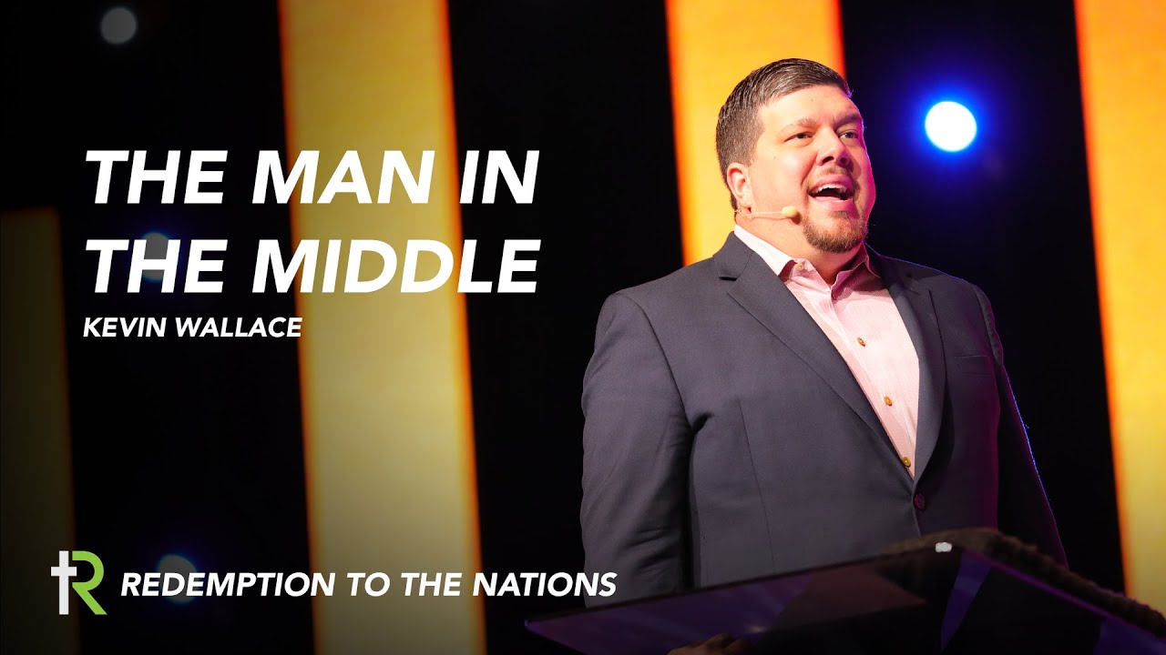 The Man In The Middle | Kevin Wallace | Redemption to the Nations Church