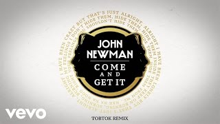 John Newman - Come And Get It (Tobtok Remix / Audio)
