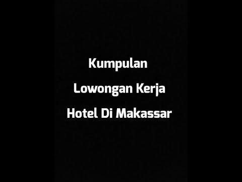 Kumpulan Lowongan Kerja Di Hotel Sekitar Makassar