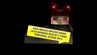 AKSI BERANI DRIVER SINAR JAYA MANGSA BUS STJ TERKENAL SUOSSNYA