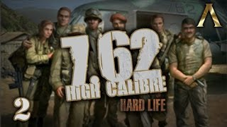 "7.62 High Calibre - Hard Life Mod - Pt.2 ""Battle for Villardo 1/2"""