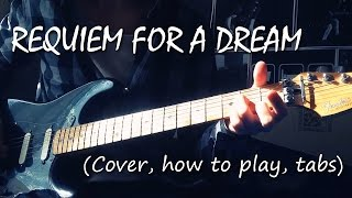 Requiem For A Dream (How to play, cover, tabs) | Разбор, табы, аккорды