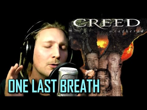 CREED - ONE LAST BREATH (Live Vocal Cover and Acapella)