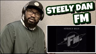 Steely Dan - FM ( No Static At All ) | REACTION