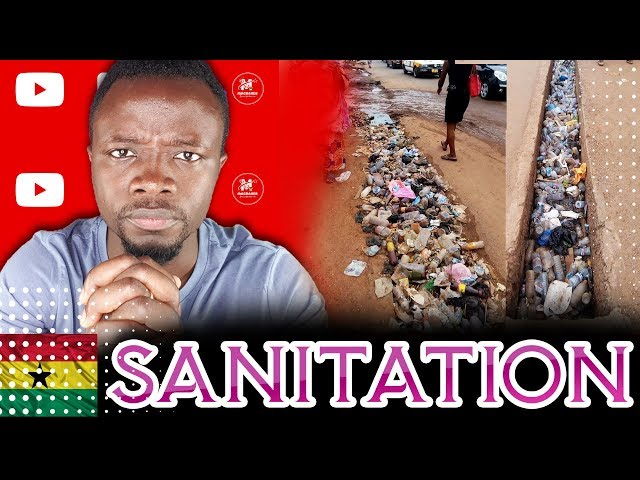 Ghana's #Sanitation Problem, Everything you need to know and how to FIX it.