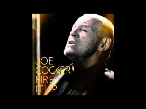 Joe Cocker - Fire it up (2012) New single