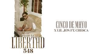 Pitbull x Lil Jon ft. Chesca - Cinco De Mayo (Audio Oficial)