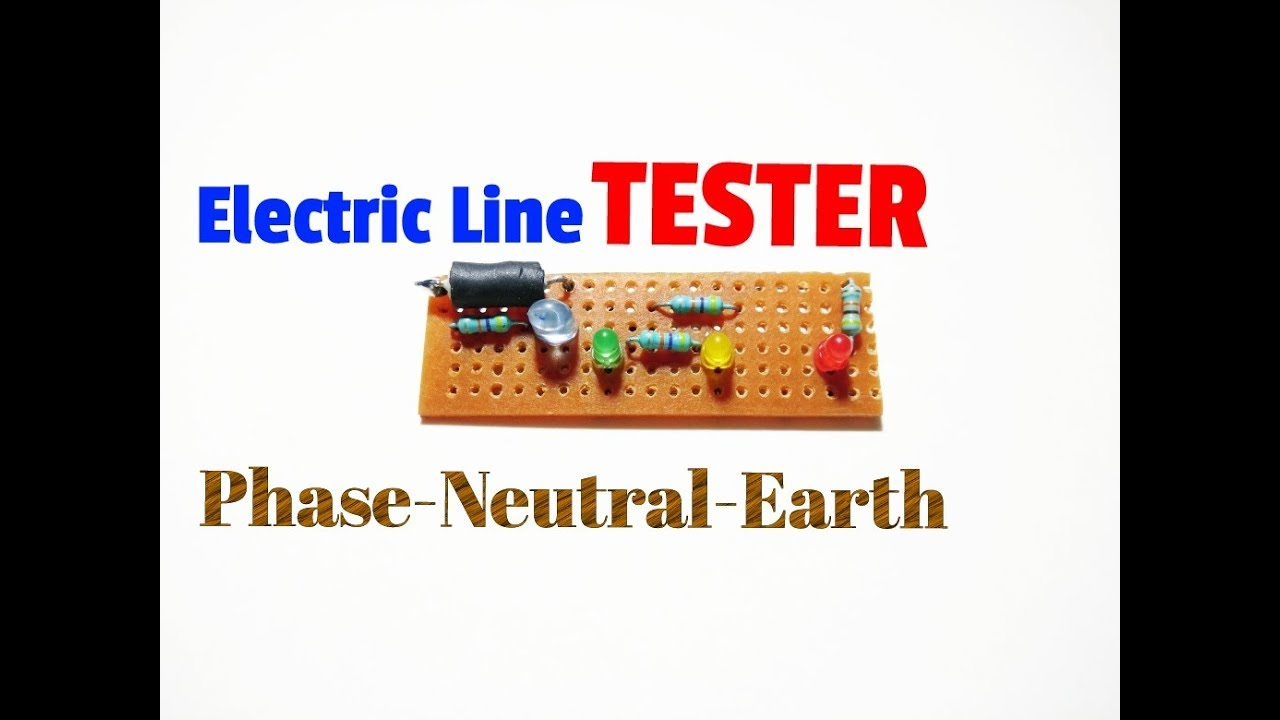How To Make Electric Line Testereasily Test Phase Neutral Earth Ground Resistor Schematic Linesimple Ac Tester Circuit