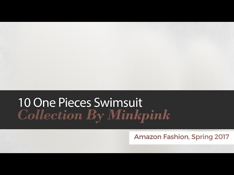 10 One Pieces Swimsuit Collection By Minkpink Amazon Fashion, Spring 2017