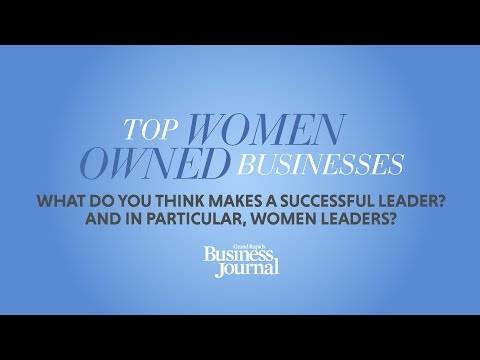 "Top Women Owned Businesses - 2017 - Video #2 ""What do you think makes a successful leader?"""