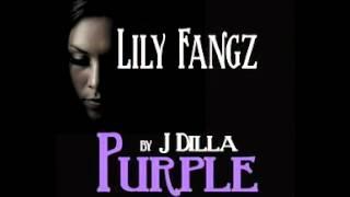 Lily Fangz- Purple by J.Dilla