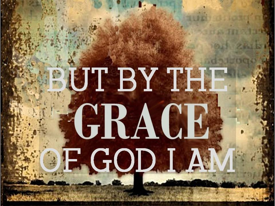 HIS GRACE - SERMON SERIES (BUT BY THE GRACE OF GOD I AM) 9.14.14 ...
